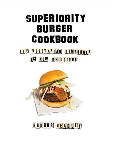 The Superiority Burger Cookbook: The Vegetarian Hamburger Is Now Delicious from W. W. Norton & Company
