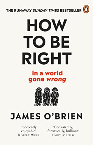 How To Be Right: ... in a world gone wrong from WH Allen