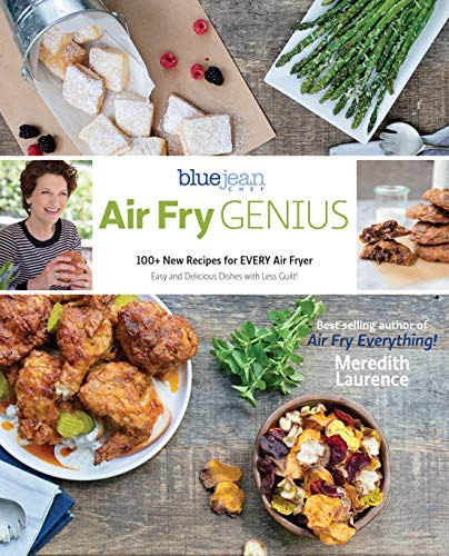 Air Fry Genius: 100+ New Recipes for Every Air Fryer (Blue Jean Chef) from Walah! LLC