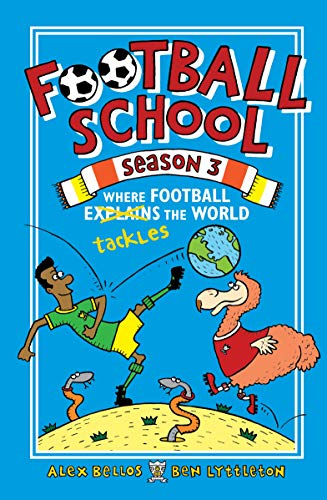 Football School Season 3: Where Football Explains the World from Walker Books