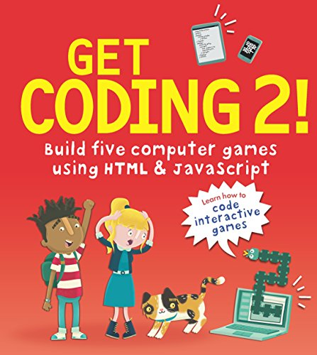 Get Coding 2! Build Five Computer Games Using HTML and JavaScript from Walker Books