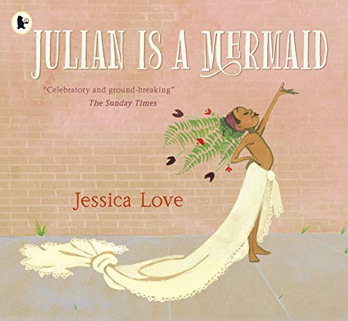 Julian Is a Mermaid from Walker Books