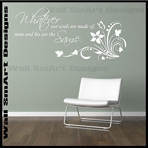 Wall Quote Sticker Whatever souls are made of Living room bedroom mural decal from Wall Smart Designs