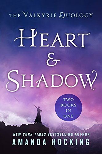 Heart & Shadow: The Valkyrie Duology: Between the Blade and the Heart, from the Earth to the Shadows from Wednesday Books