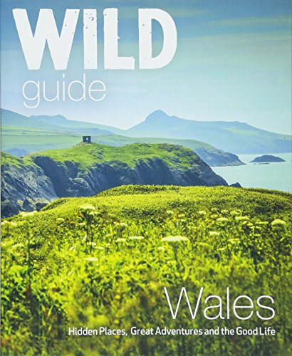 Wild Guide Wales and the Marches (Wild Guides) from Wild Things Publishing Ltd