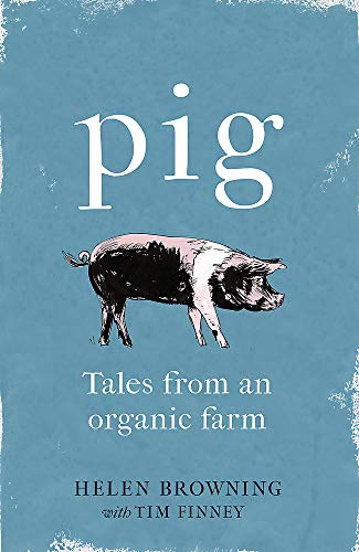PIG: Tales from an Organic Farm from Wildfire