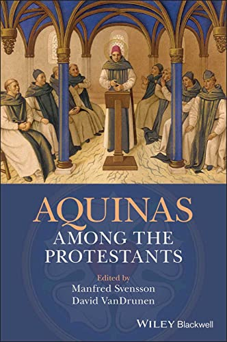 Aquinas Among the Protestants from Wiley-Blackwell