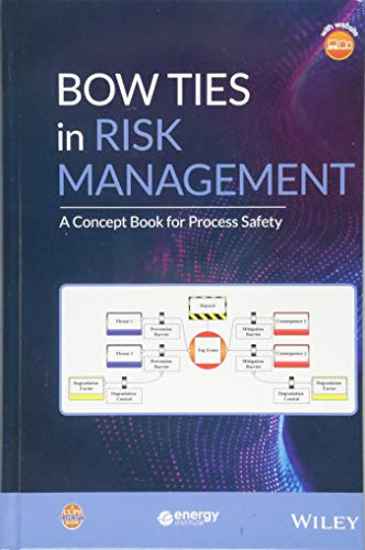 Bow Ties in Risk Management: A Concept Book for Process Safety (Process Safety Guidelines and Concept Books) from Wiley-Blackwell