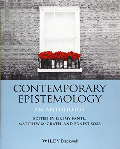 Contemporary Epistemology: An Anthology (Blackwell Philosophy Anthologies) from Wiley-Blackwell