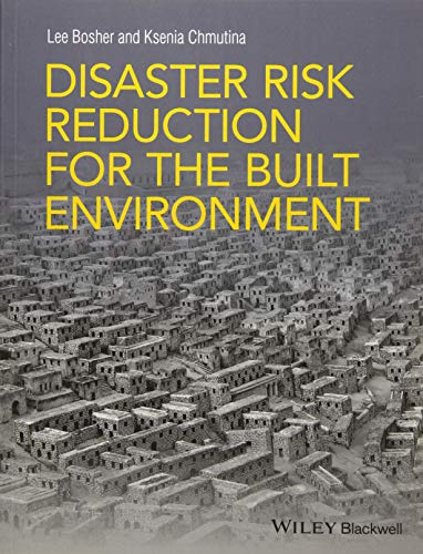 Disaster Risk Reduction for the Built Environment from Wiley-Blackwell