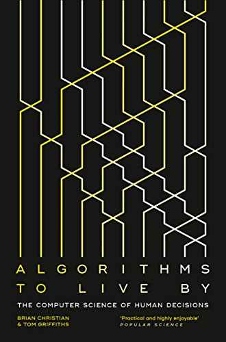 Algorithms to Live By: The Computer Science of Human Decisions from HarperCollins Publishers