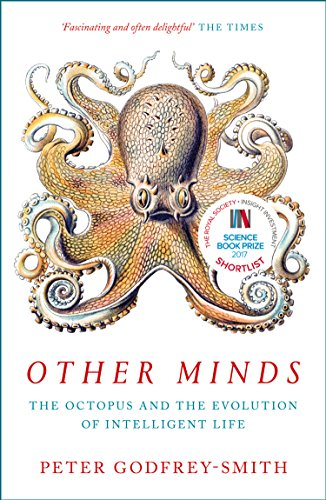 Other Minds: The Octopus and the Evolution of Intelligent Life from William Collins