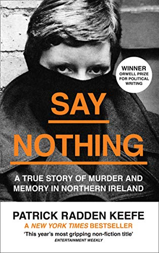 Say Nothing: A True Story Of Murder and Memory In Northern Ireland from William Collins