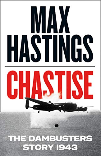 Chastise: The Dambusters Story 1943 from William Collins