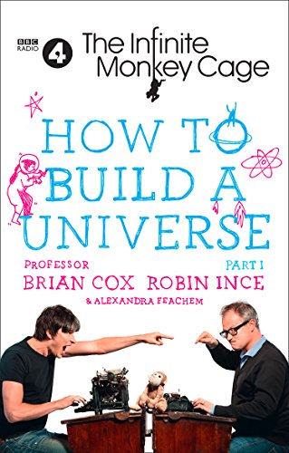 The Infinite Monkey Cage – How to Build a Universe from William Collins