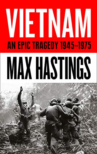 Vietnam: An Epic History of a Divisive War 1945-1975 from William Collins