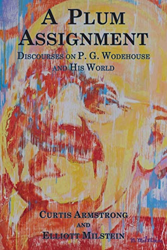 A Plum Assignment: Discourses on P. G. Wodehouse and His World from Winch and Clutterbuck