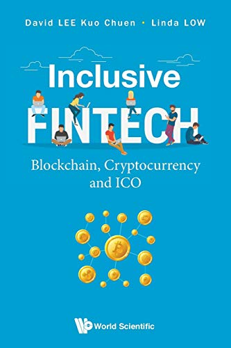 Inclusive Fintech: Blockchain, Cryptocurrency And ICO from World Scientific Publishing Company
