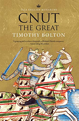 Cnut the Great (The English Monarchs Series) from Yale University Press