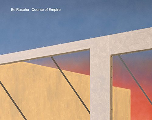 Ed Ruscha: Course of Empire from Yale University Press
