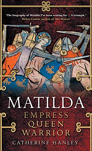 Matilda: Empress, Queen, Warrior from Yale University Press