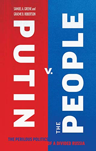 Putin v. the People: The Perilous Politics of a Divided Russia from Yale University Press