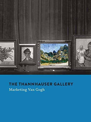 The Thannhauser Gallery: Marketing Van Gogh from Yale University Press