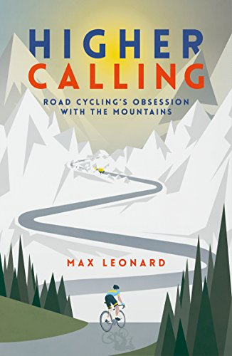Higher Calling: Road Cycling's Obsession with the Mountains from Yellow Jersey