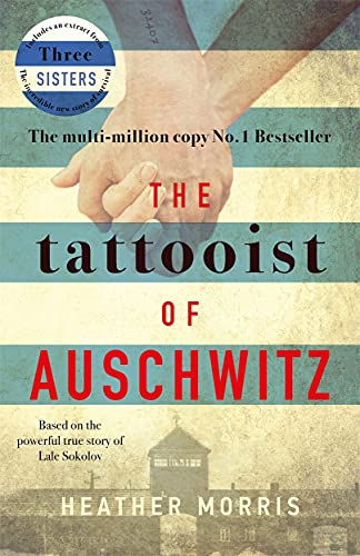 The Tattooist of Auschwitz: the heart-breaking and unforgettable international bestseller from Zaffre