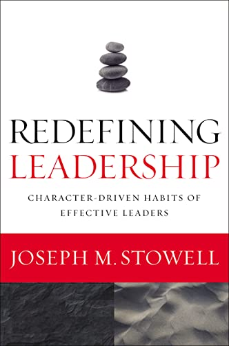 Redefining Leadership: Character-Driven Habits of Effective Leaders from Zondervan