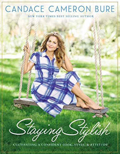 Staying Stylish: Cultivating a Confident Look, Style, and Attitude from Zondervan