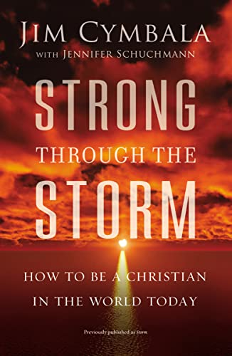 Strong through the Storm: How to Be a Christian in the World Today from Zondervan