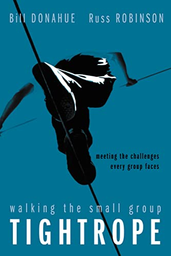 Walking the Small Group Tightrope: Meeting the Challenges Every Group Faces from Zondervan