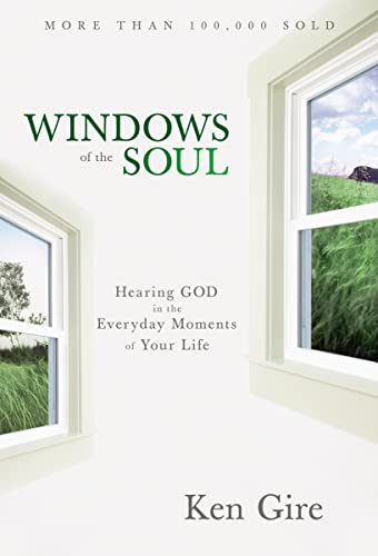 Windows of the Soul: Hearing God in the Everyday Moments of Your Life from Zondervan