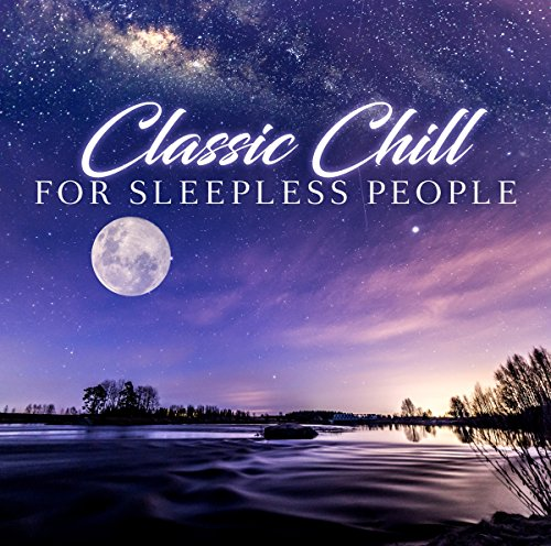 Classic Chill For Sleepless People from Zyx Music (ZYX)