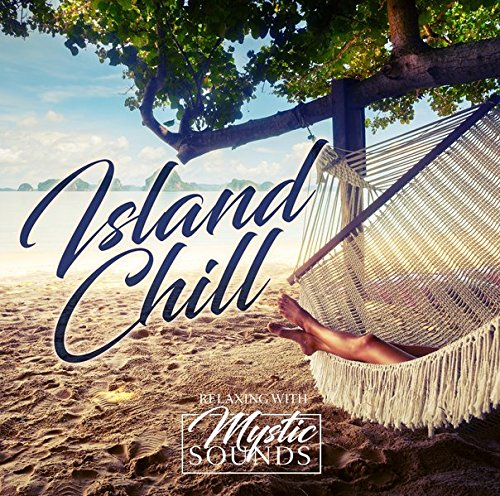 Island Chill from Zyx Music (ZYX)