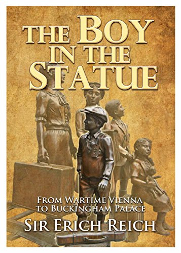 The Boy in the Statue: From Wartime Vienna to Buckingham Palace from i2i Publishing