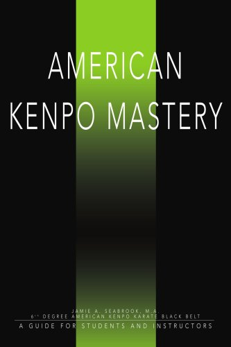 American Kenpo Mastery: A Guide for Students and Instructors from iUniverse