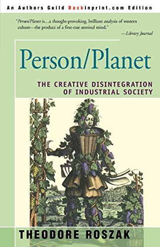 Person/Planet: The Creative Disintegration of Industrial Society from iUniverse