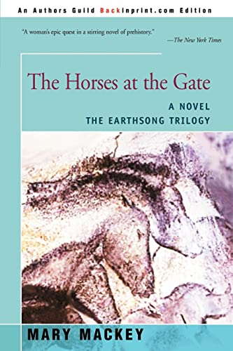The Horses at the Gate: A Novel (Earthsong Trilogy) from iUniverse