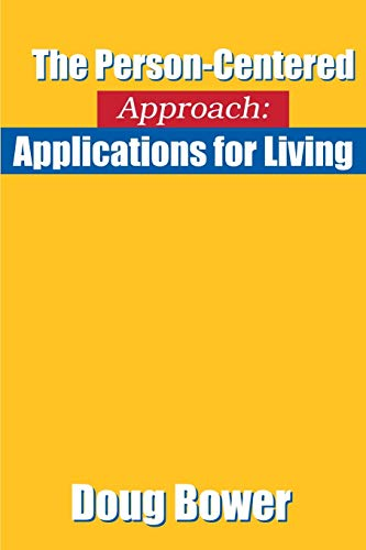 The Person-Centered Approach: Applications for Living from iUniverse