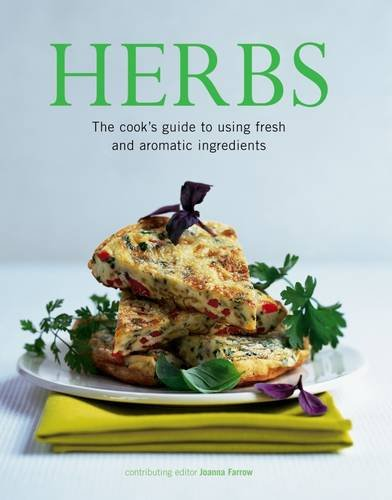 Herbs: The Cook's Guide to Flavourful and Aromatic Ingredients from Southwater Publishing