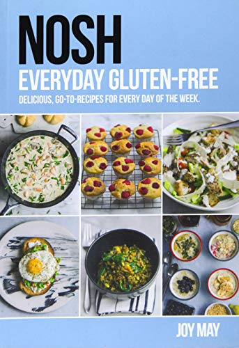 NOSH Everyday Gluten-Free: delicious, go-to-recipes for every day of the week. from inTRADE(GB) Ltd