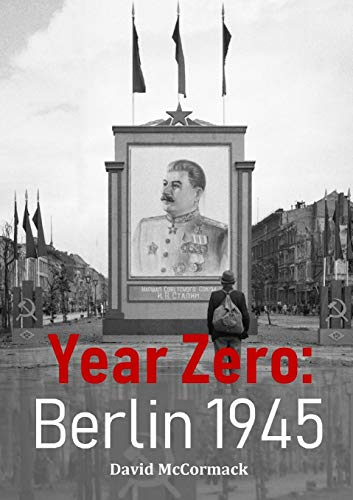 Year Zero: Berlin 1945 from lulu.com