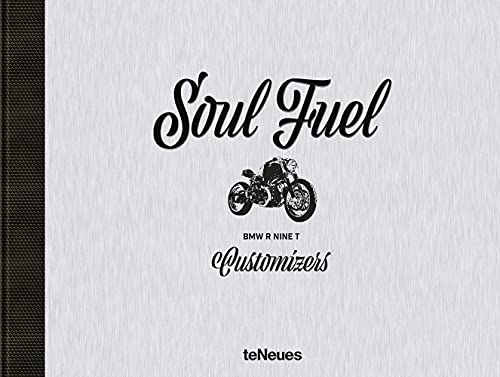 Soul Fuel: BMW R nineT Customizers from teNeues Media GmbH & Co. KG